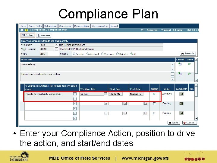 Compliance Plan • Enter your Compliance Action, position to drive the action, and start/end
