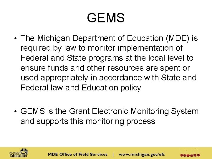 GEMS • The Michigan Department of Education (MDE) is required by law to monitor