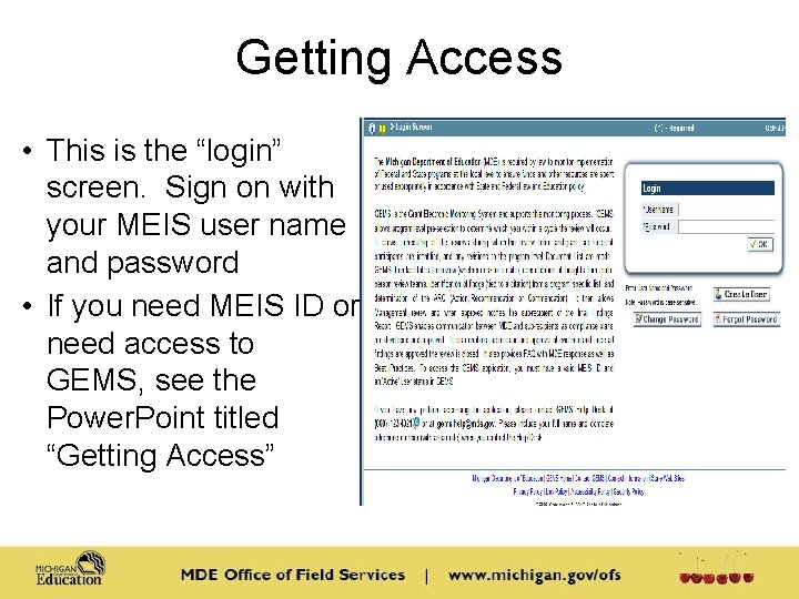 """Getting Access • This is the """"login"""" screen. Sign on with your MEIS user"""
