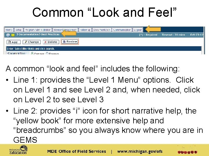 """Common """"Look and Feel"""" A common """"look and feel"""" includes the following: • Line"""