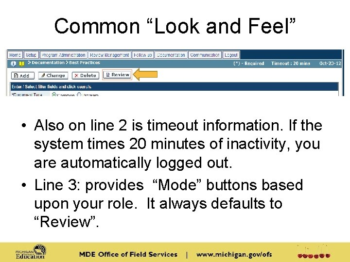 """Common """"Look and Feel"""" • Also on line 2 is timeout information. If the"""