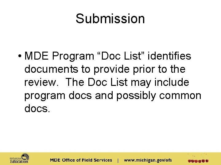 """Submission • MDE Program """"Doc List"""" identifies documents to provide prior to the review."""