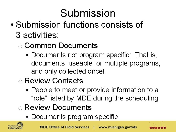 Submission • Submission functions consists of 3 activities: o Common Documents § Documents not