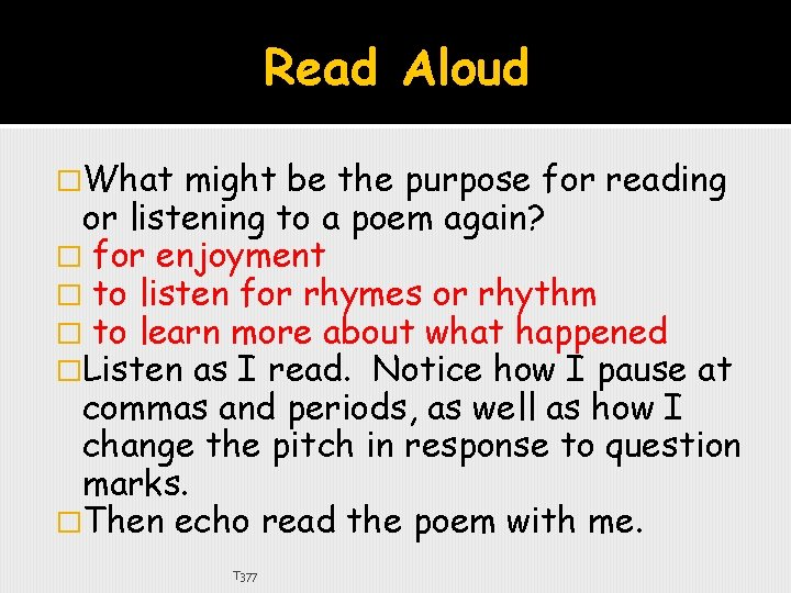 Read Aloud �What might be the purpose for reading or listening to a poem