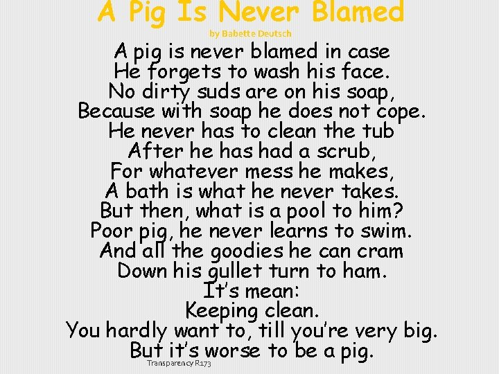 A Pig Is Never Blamed by Babette Deutsch A pig is never blamed in