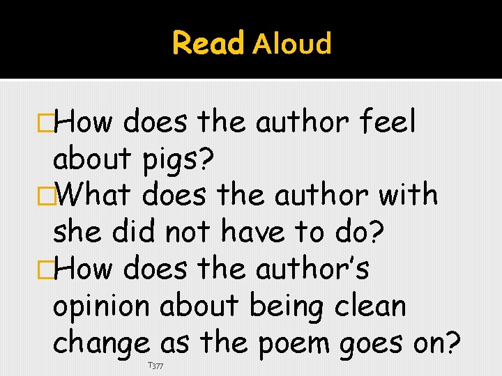 Read Aloud �How does the author feel about pigs? �What does the author with