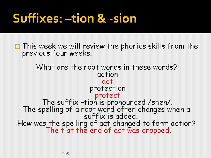 Suffixes: –tion & -sion � This week we will review the phonics skills from