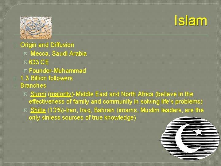 Islam � � � Origin and Diffusion ã Mecca, Saudi Arabia ã 633 CE