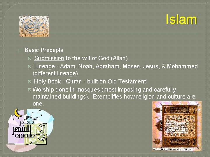 Islam � Basic Precepts ã Submission to the will of God (Allah) ã Lineage