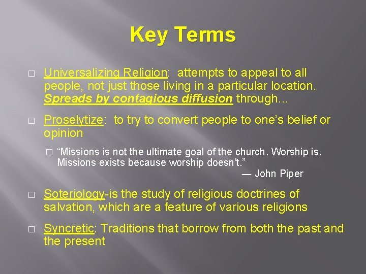 Key Terms � Universalizing Religion: attempts to appeal to all people, not just those