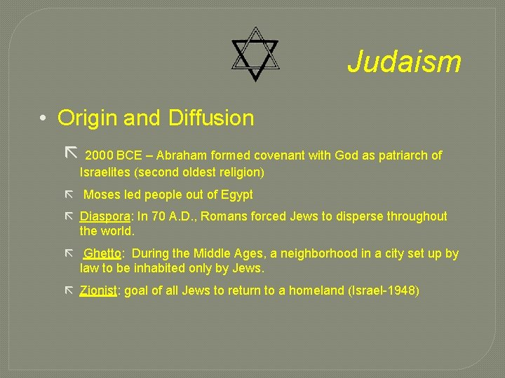 Judaism • Origin and Diffusion ã 2000 BCE – Abraham formed covenant with God