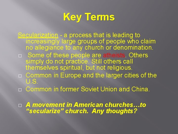 Key Terms Secularization - a process that is leading to increasingly large groups of