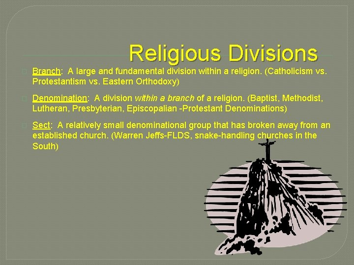 Religious Divisions � Branch: A large and fundamental division within a religion. (Catholicism vs.