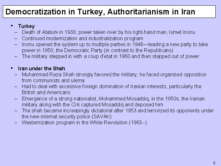 Democratization in Turkey, Authoritarianism in Iran • Turkey – Death of Ataturk in 1938;