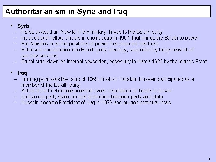 Authoritarianism in Syria and Iraq • Syria – – Hafez al-Asad an Alawite in