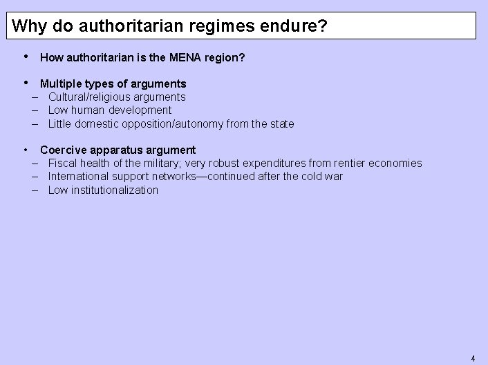 Why do authoritarian regimes endure? • How authoritarian is the MENA region? • Multiple