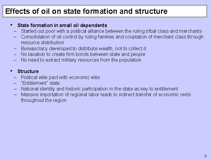 Effects of oil on state formation and structure • State formation in small oil
