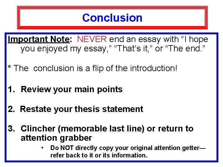 """Conclusion Important Note: NEVER end an essay with """"I hope you enjoyed my essay,"""