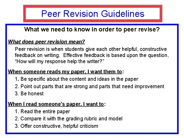 Peer Revision Guidelines What we need to know in order to peer revise? What