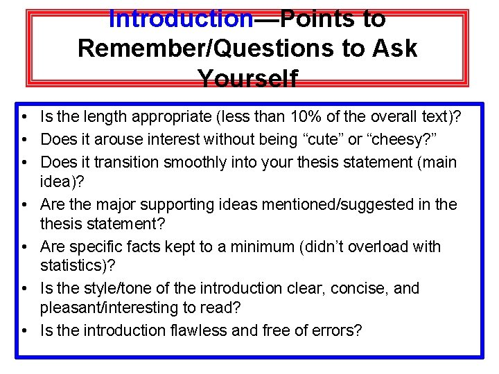 Introduction—Points to Remember/Questions to Ask Yourself • Is the length appropriate (less than 10%
