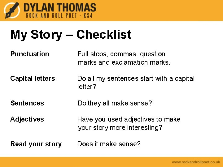 My Story – Checklist Punctuation Full stops, commas, question marks and exclamation marks. Capital