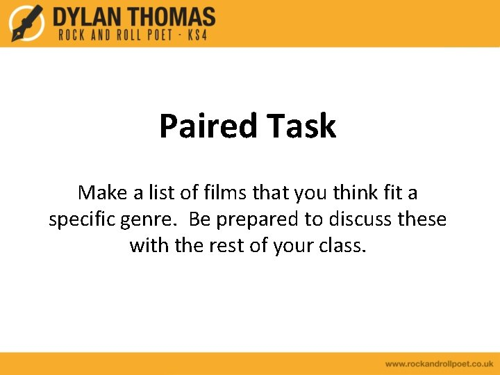 Paired Task Make a list of films that you think fit a specific genre.