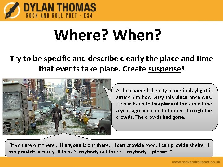Where? When? Try to be specific and describe clearly the place and time that