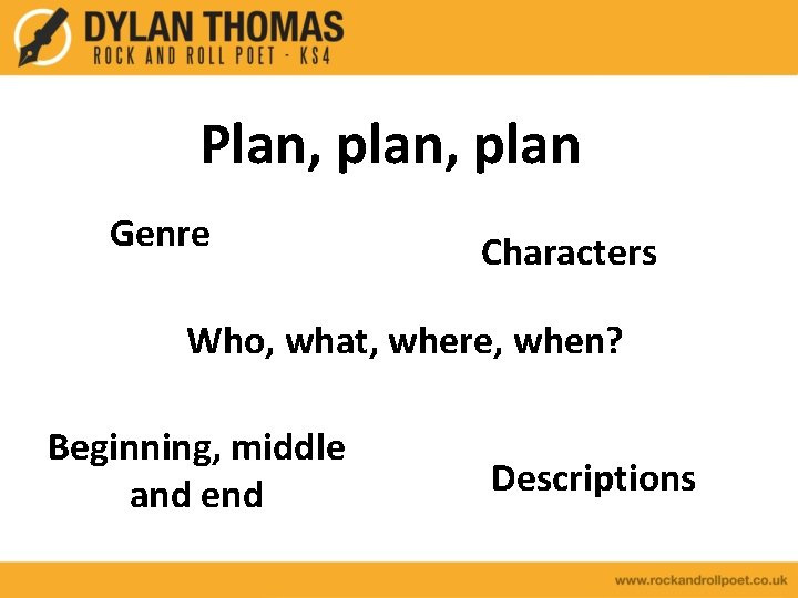 Plan, plan Genre Characters Who, what, where, when? Beginning, middle and end Descriptions