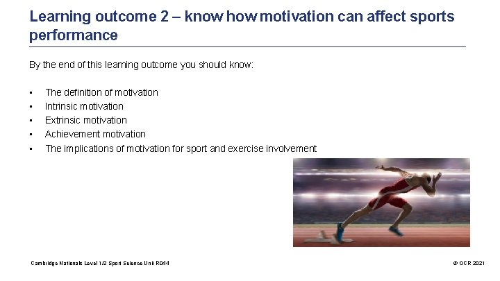 Learning outcome 2 – know how motivation can affect sports performance By the end