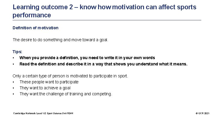 Learning outcome 2 – know how motivation can affect sports performance Definition of motivation