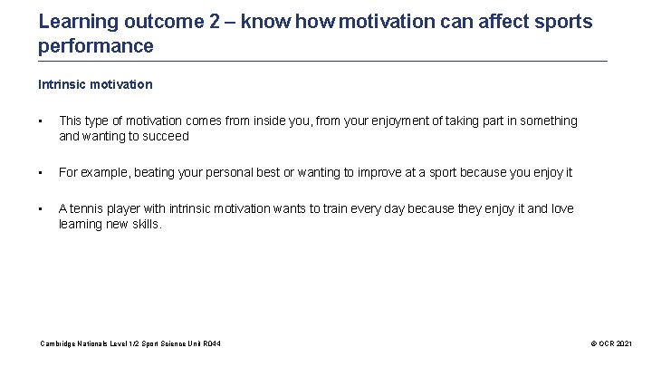 Learning outcome 2 – know how motivation can affect sports performance Intrinsic motivation •