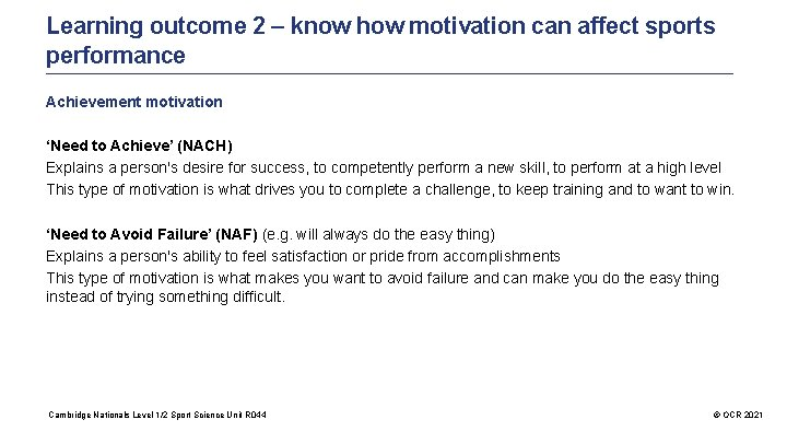 Learning outcome 2 – know how motivation can affect sports performance Achievement motivation 'Need