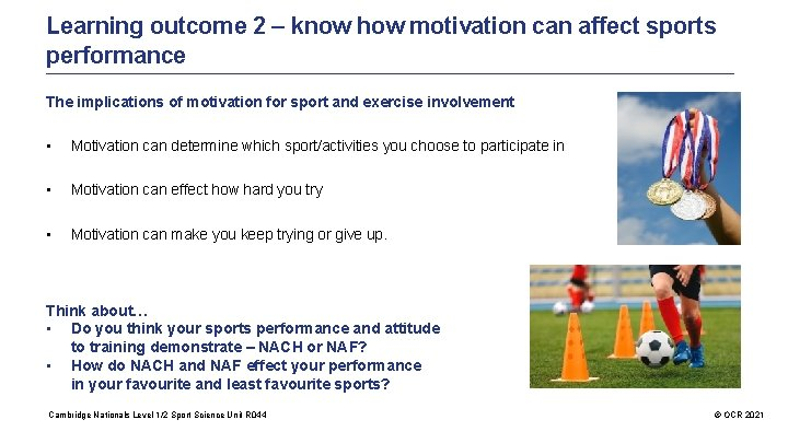 Learning outcome 2 – know how motivation can affect sports performance The implications of