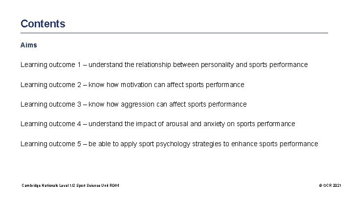 Contents Aims Learning outcome 1 – understand the relationship between personality and sports performance