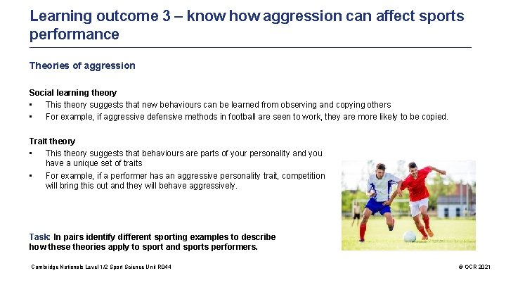 Learning outcome 3 – know how aggression can affect sports performance Theories of aggression