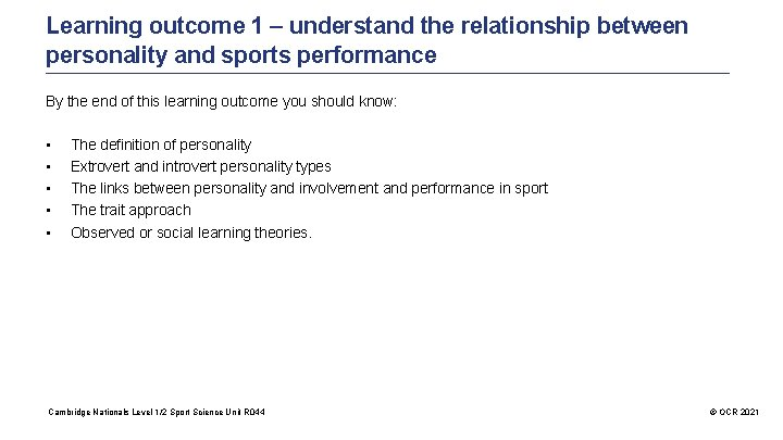 Learning outcome 1 – understand the relationship between personality and sports performance By the