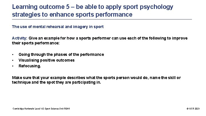 Learning outcome 5 – be able to apply sport psychology strategies to enhance sports