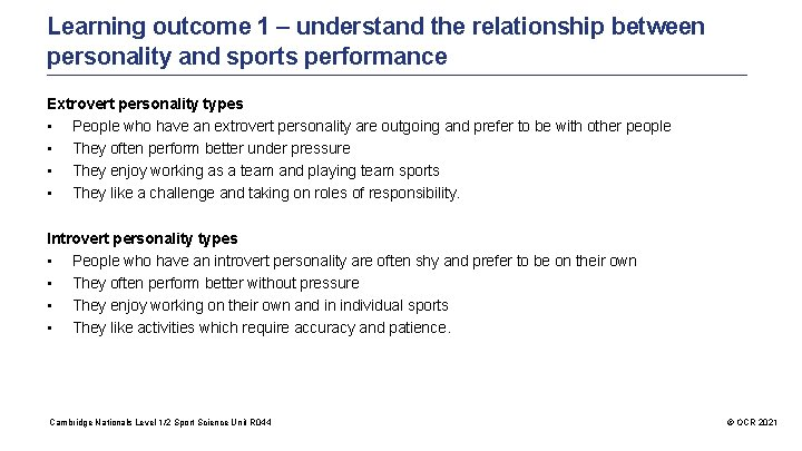 Learning outcome 1 – understand the relationship between personality and sports performance Extrovert personality