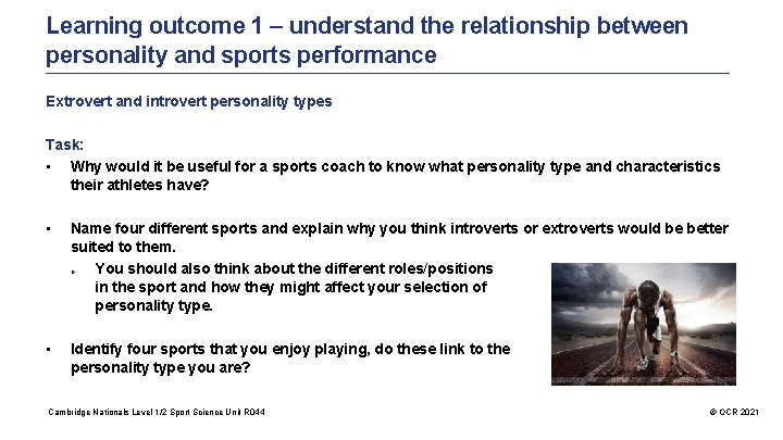 Learning outcome 1 – understand the relationship between personality and sports performance Extrovert and