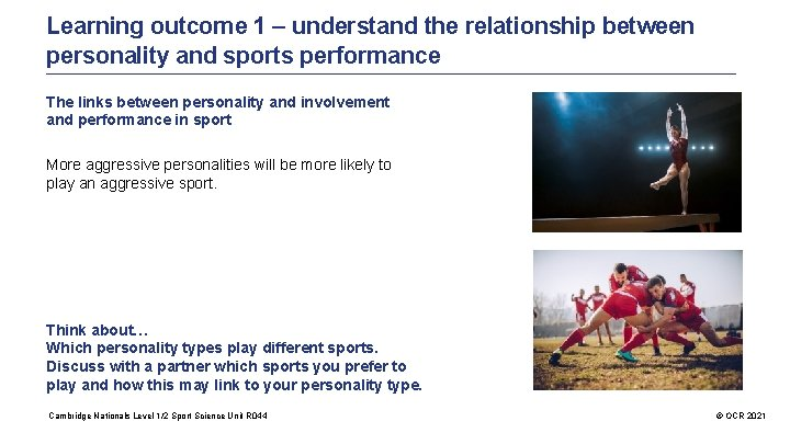 Learning outcome 1 – understand the relationship between personality and sports performance The links