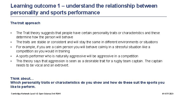 Learning outcome 1 – understand the relationship between personality and sports performance The trait