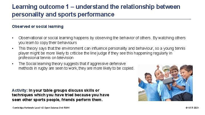 Learning outcome 1 – understand the relationship between personality and sports performance Observed or