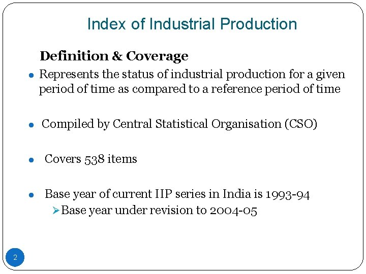 Index of Industrial Production Definition & Coverage ● Represents the status of industrial production