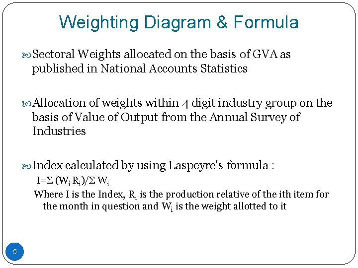 Weighting Diagram & Formula Sectoral Weights allocated on the basis of GVA as published