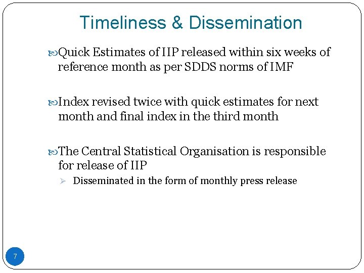 Timeliness & Dissemination Quick Estimates of IIP released within six weeks of reference month