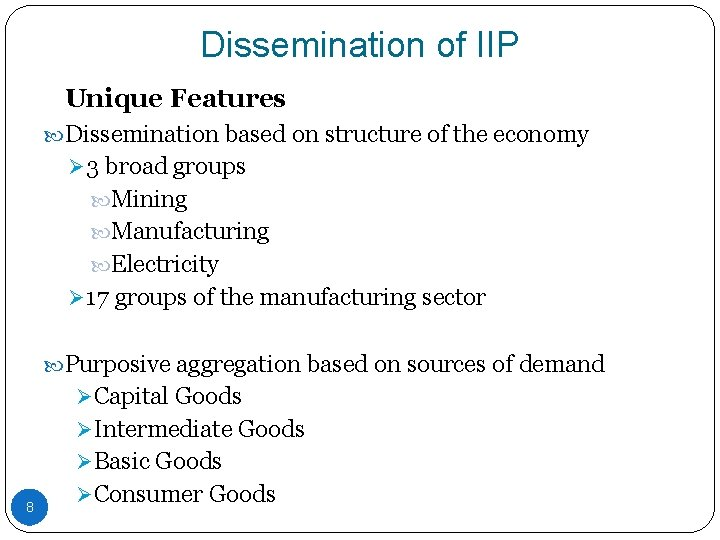 Dissemination of IIP Unique Features Dissemination based on structure of the economy Ø 3