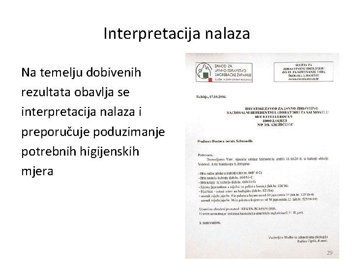 Interpretacija nalaza Na temelju dobivenih rezultata obavlja se interpretacija nalaza i preporučuje poduzimanje potrebnih
