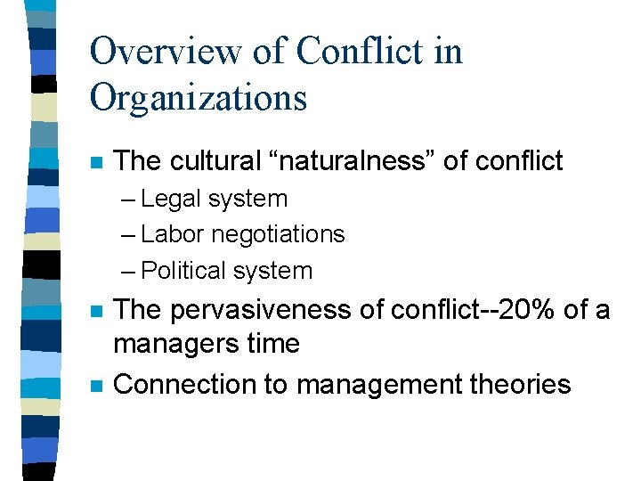 """Overview of Conflict in Organizations n The cultural """"naturalness"""" of conflict – Legal system"""