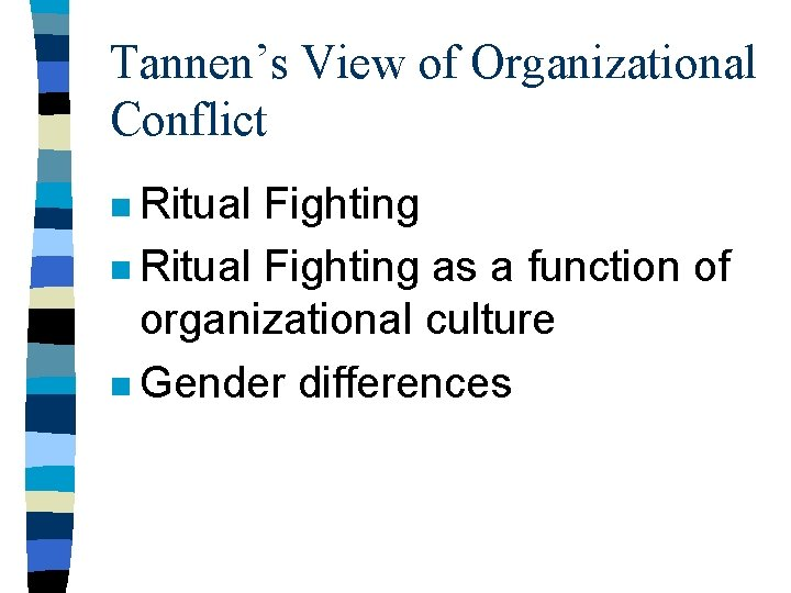 Tannen's View of Organizational Conflict n Ritual Fighting as a function of organizational culture