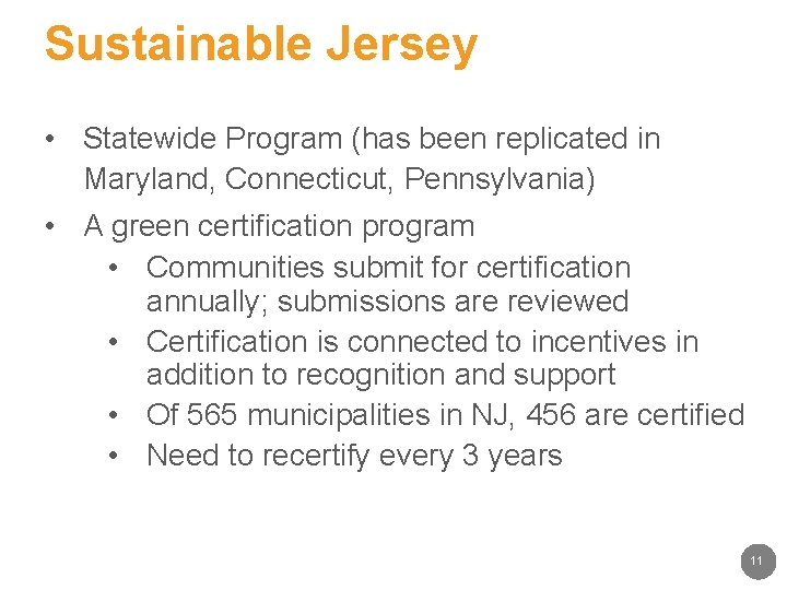 Sustainable Jersey • Statewide Program (has been replicated in Maryland, Connecticut, Pennsylvania) • A